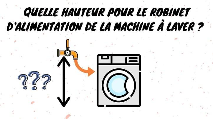 hauteur robinet machine à laver
