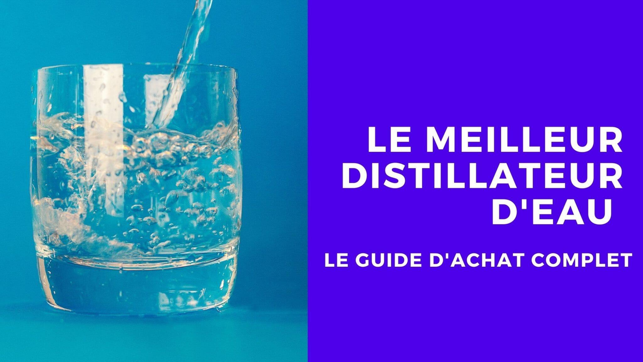meilleur distillateur d'eau