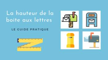 La hauteur d'une boite aux lettres : comment la choisir ?