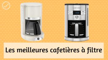 La meilleure cafetière à filtre – Le guide d'achat complet