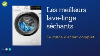 Le meilleur lave-linge séchant en 2021