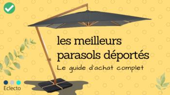 Le meilleur parasol déporté en 2021