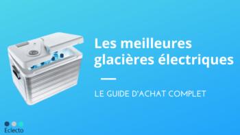 La meilleure glacière électrique en 2021